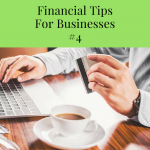 Financial Tips for Businesses #4